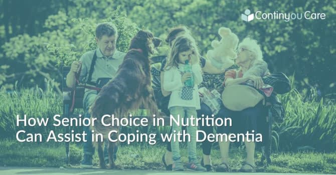 How Senior Choice in Nutrition Can Assist in Coping with Dementia