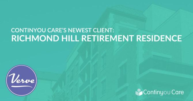 ContinYou Care's Newest Client: Richmond Hill Retirement Residence (Verve Senior Living)